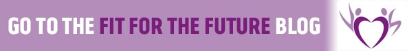 Fit for the Future Blog